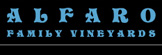 Alfaro Family Vineyards & Winery